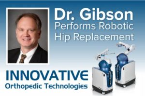 Dr. Gibson performs robotic hip replacement image